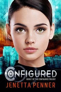 Configured is a dystopian book with a great female main character. Click to find 5 more sci fi books with strong female leads.