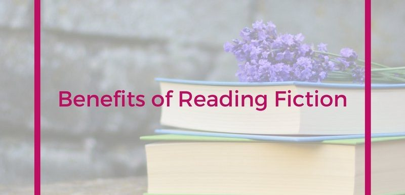 Benefits of Reading Fiction