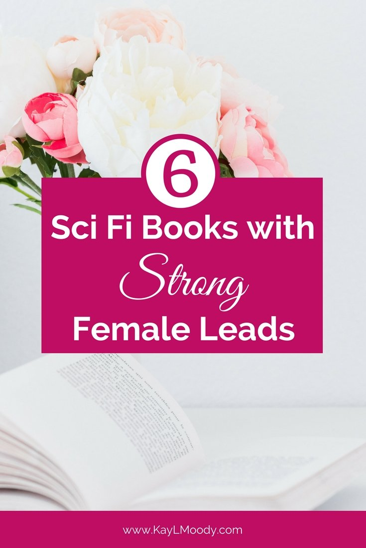 Check out these awesome Sci Fi books with strong female leads!