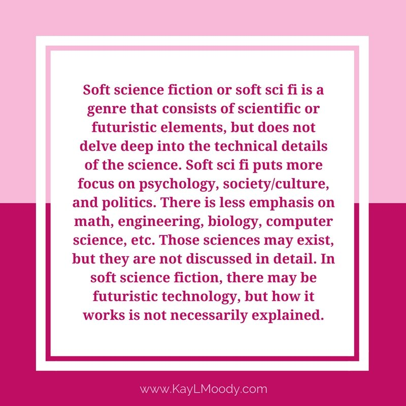 Soft sci fi definition: Soft science fiction or soft sci fi is a genre that consists of scientific or futuristic elements, but does not delve deep into the technical details of the science. Soft sci fi puts more focus on psychology, society/culture, and politics. There is less emphasis on math, engineering, biology, computer science, etc. Those sciences may exist, but they are not discussed in detail. In soft science fiction, there may be futuristic technology, but how it works is not necessarily explained. Click to learn more about soft sci fi.