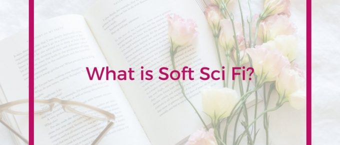 What is Soft Sci Fi? Click to learn more.