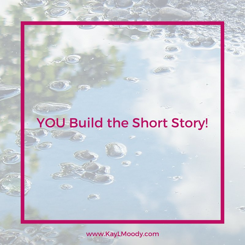 YOU Build the Short Story