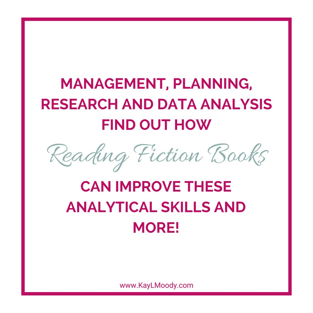 Management, Planning, Research and Data Analysis. Find out how reading fiction books can improve these analytical skills and more!
