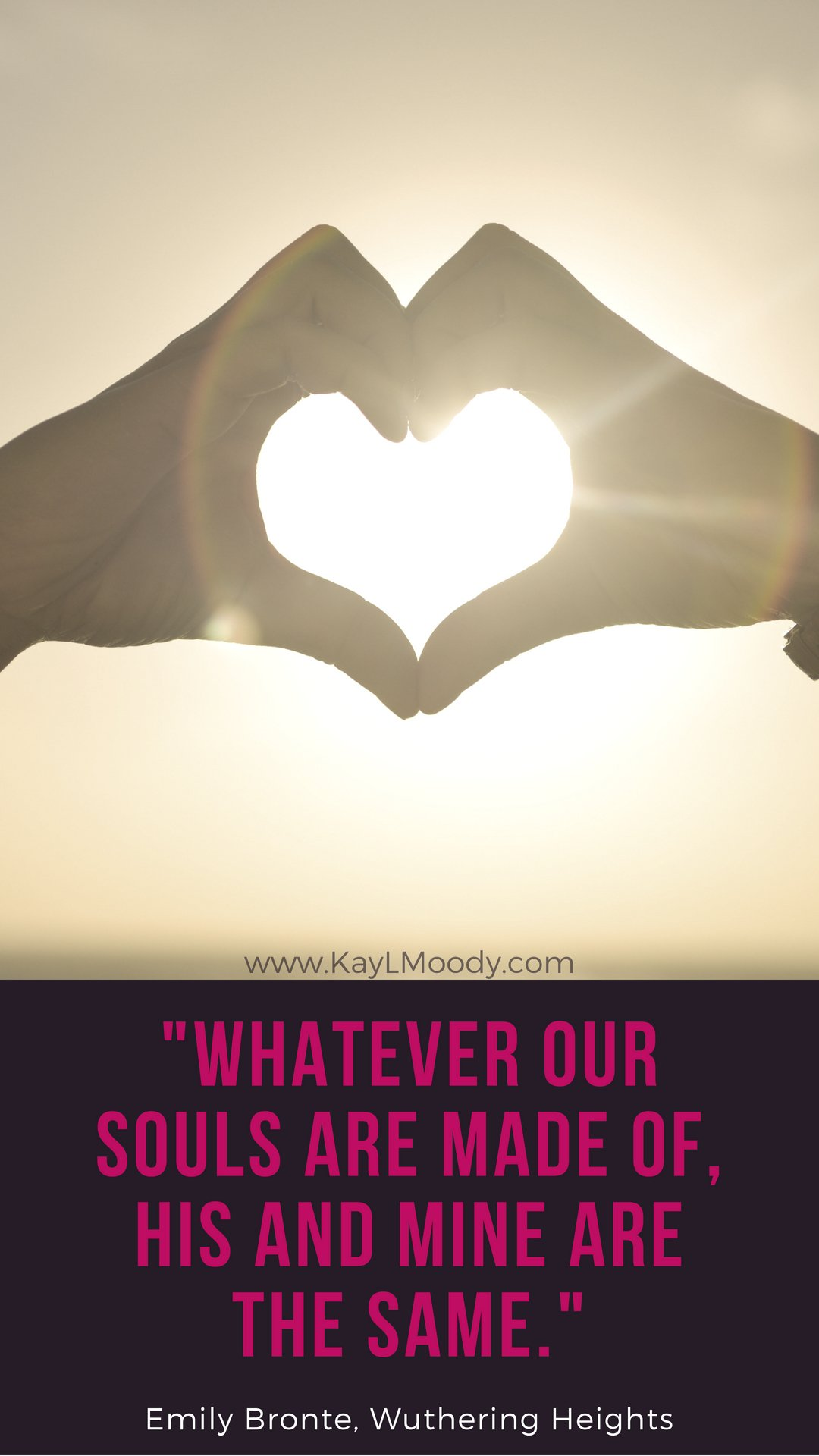 """Best book quotes, love quotes from books, sci fi book quotes, Harry Potter quotes, Dr. Seuss quotes, and more from Kay L Moody! """"Whatever our souls are made of, his and mine are the same."""" (Emily Bronte, Wuthering Heights)"""