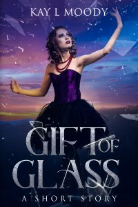 "Read Gift of Glass, an exciting new short story from Kay L Moody. ""The only people who call it a gift are the ones who don't have it."""