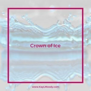 Crown of Ice. A FREE YA dystopian fantasy short story from Kay L Moody. As a Shaper, she can control the elements. An annual competition gives her the chance to win honor and glory. But a boy set on revenge might ruin everything.