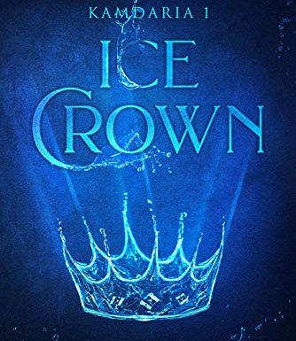 Ice Crown (The Elements of Kamdaria Book 1)