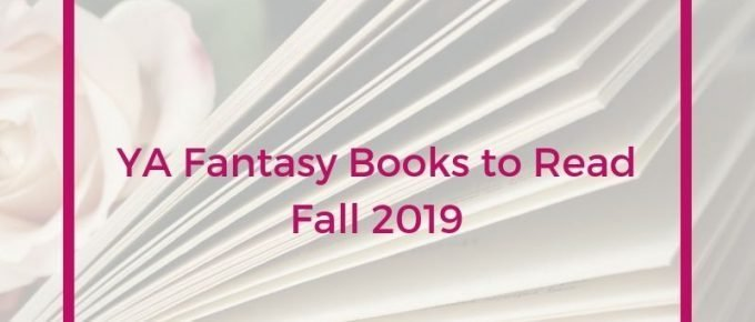 12 Good YA Fantasy Books to Read in Fall 2019