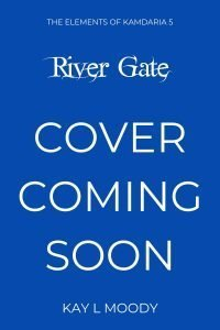 River Gate (The Elements of Kamdaria Book 5). The future is uncertain. The people are unhappy. Talise must find her place in it all.