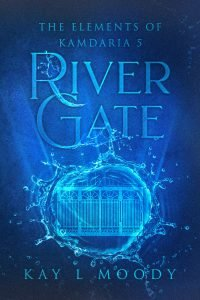 River Gate (The Elements of Kamdaria Book 5). The people of Kamdaria are angry. If Talise doesn't gain back their loyalty soon, it might be lost forever.