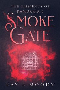 Smoke Gate (The Elements of Kamdaria Book 6) A mentor she never expected. A life she can't leave behind. This journey will take her far beyond her current limits.