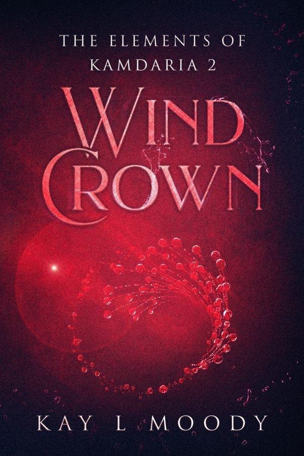 Wind Crown by Kay L. Moody, NOVELLA 2 in The Elements of Kamdaria NOVELLAS.