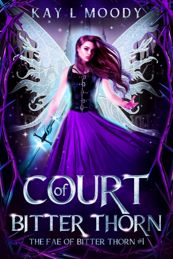 Court of Bitter Thorn by Kay L Moody. The Fae of Bitter Thorn, #1.
