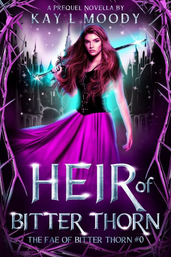 Heir of Bitter Thorn by Kay L Moody. Prequel novella to The Fae of Bitter Thorn.