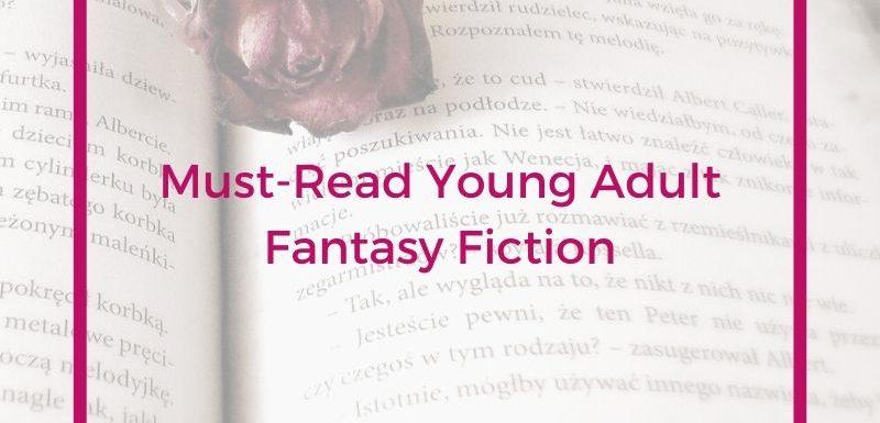 Must-Read YA Fantasy Fiction