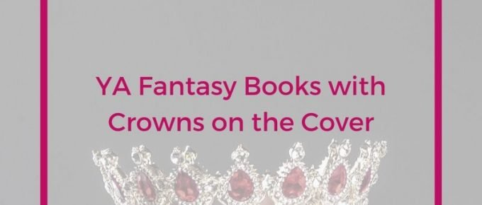 YA Fantasy Books with Crowns on the Cover