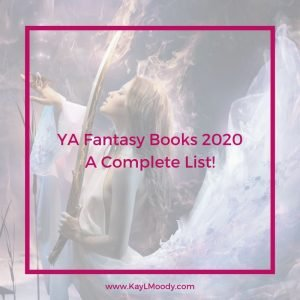 YA Fantasy Books 2020, A Complete List!