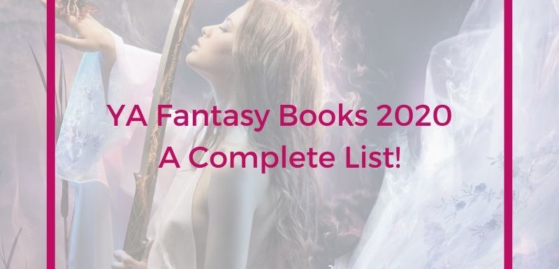 YA Fantasy Books 2020 – Complete List!