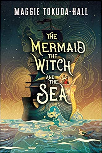 Awesome fantasy books for teens including The Mermaid, The Witch, and the Sea by Maggie Tokuda-Hall!
