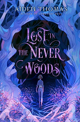 2021 fantasy ya releases we love including Lost in the Never Woods by Aiden Thomas!