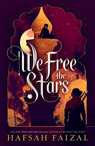 2021 fantasy releases from our favorite ya authors including We Free the Stars by Hafsah Faizal!