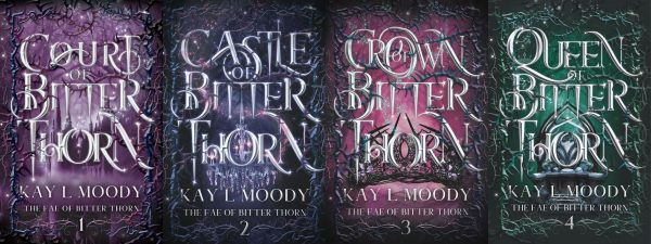 The Fae of Bitter Thorn by Kay L. Moody. Betray a prince. Conspire with a king. What could possibly go wrong?