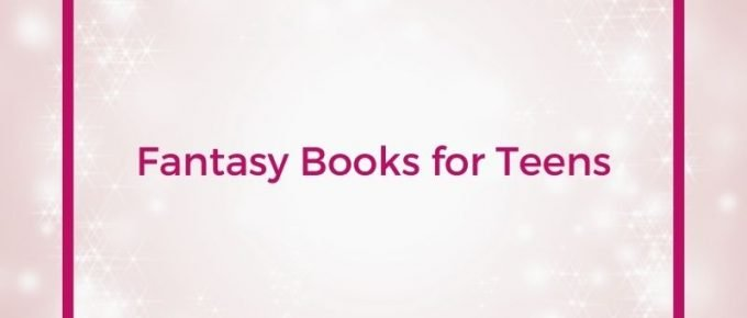 Fantasy Books for Teens